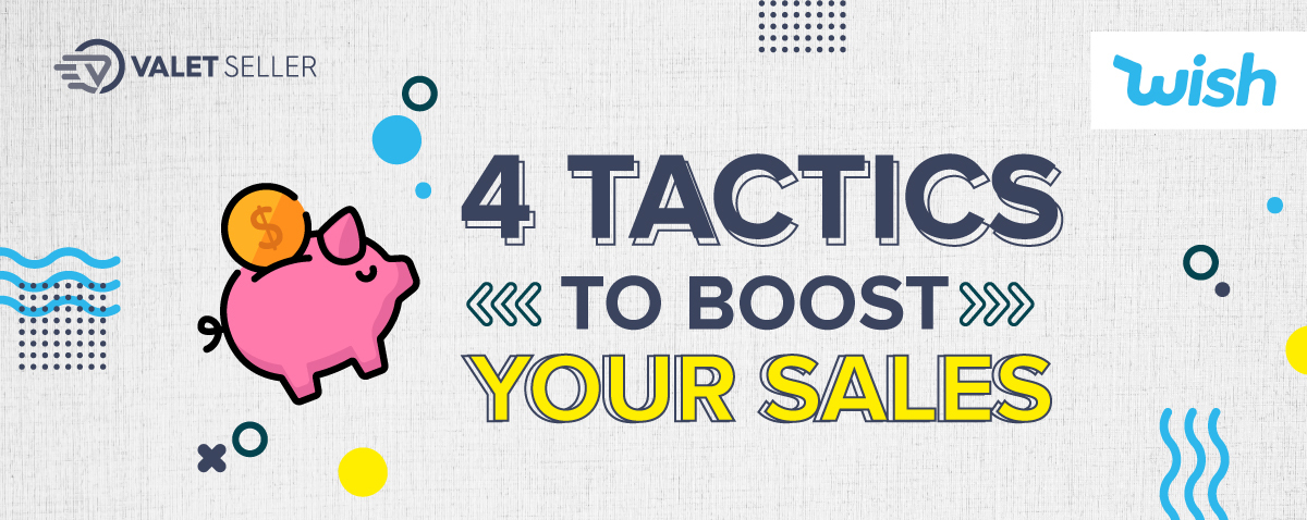 4 tactics to boost your sales