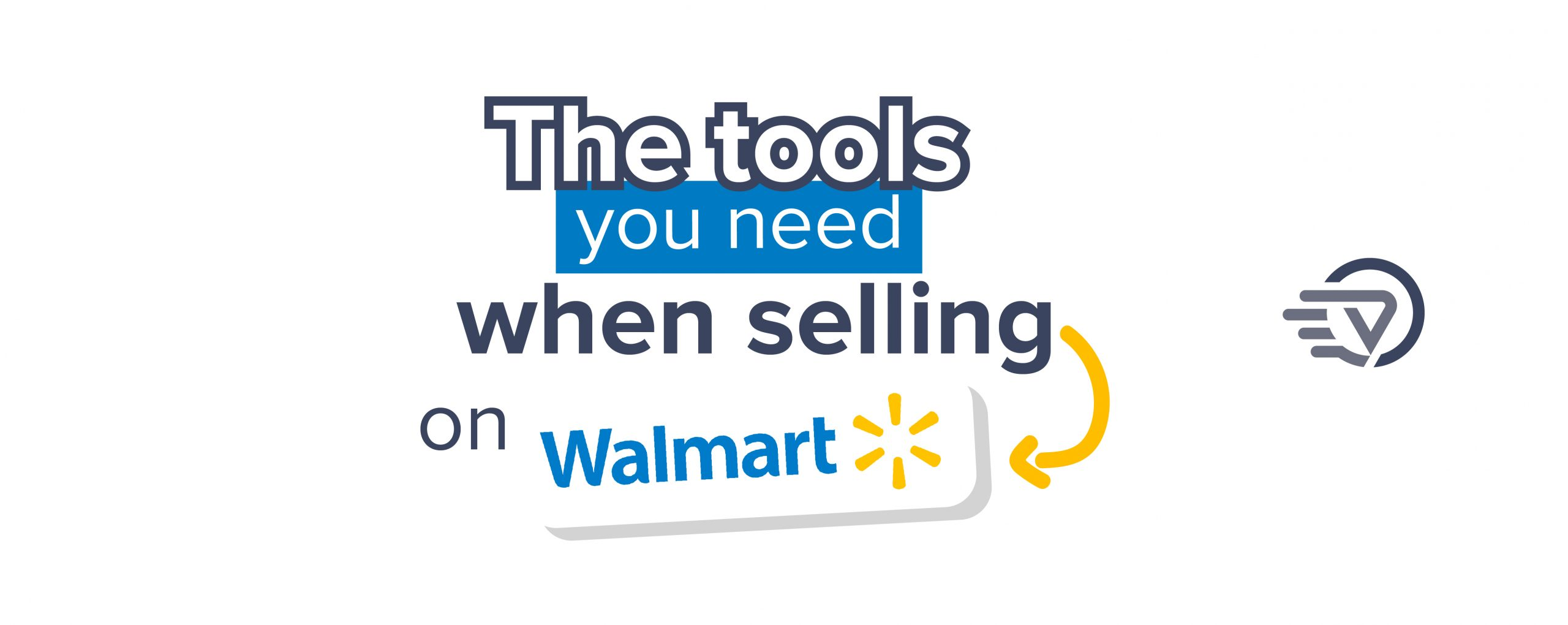 The Tools You Need When Selling On Walmart
