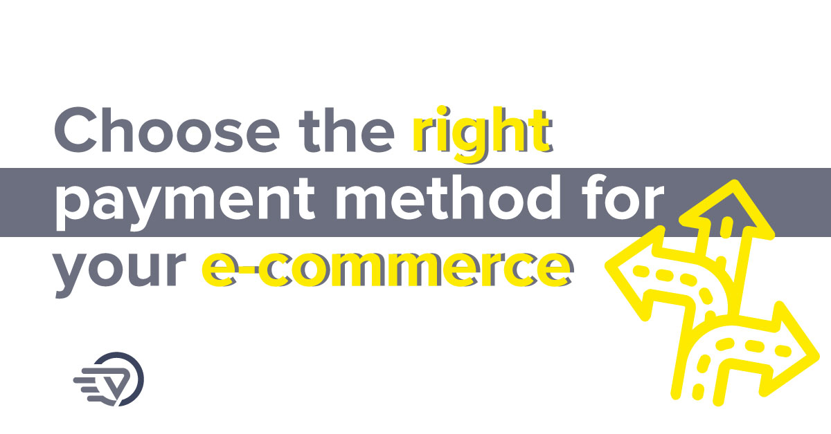 choose the right payment method for my e-commerce