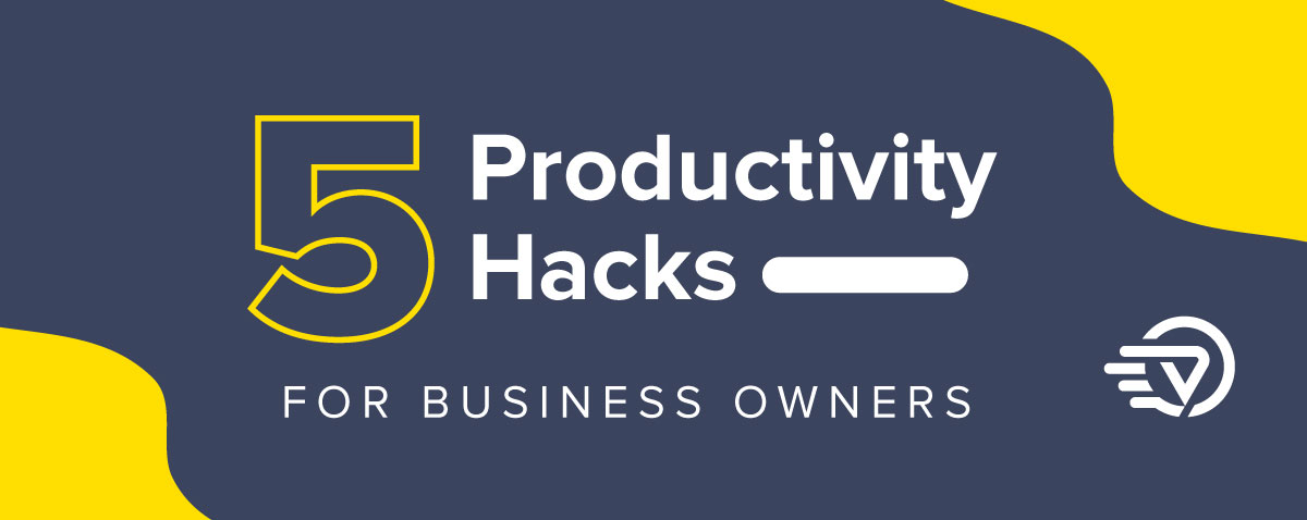 5 Productivity Hacks for business owners.