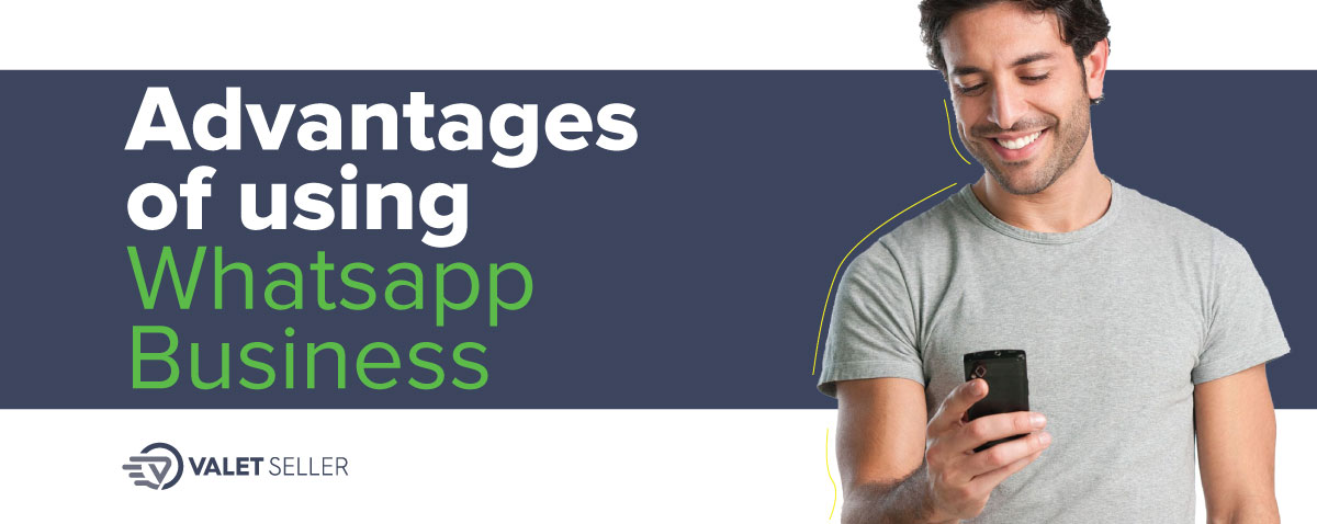 Advantages of using whatsapp business