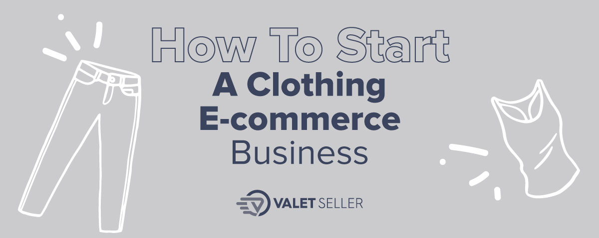 how to startClothing e-commerce business