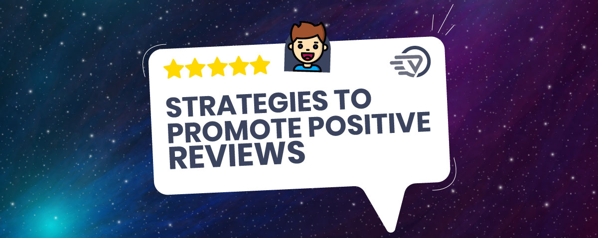 Strategies to promote positive reviews